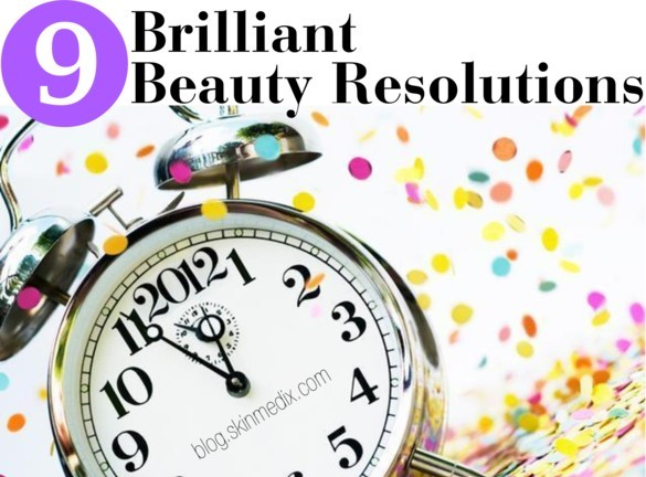 9 Brilliant Beauty Resolutions